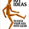 "...talking about our new book ""101 Ideas to Kick Your Ass Into Gear"""